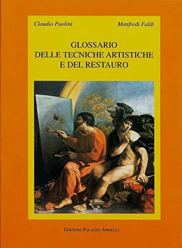 Glossario Delle Tecniche Artistiche E Del Restauro: Claudio Paolini; Manfredi