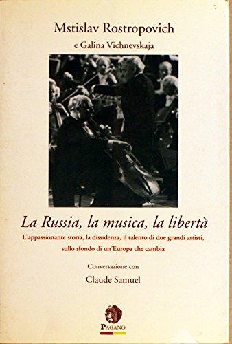 9788887463132: Russia, musica e libertà. L'appassionante storia, la dissidenza, il talento di due grandi artisti sullo sfondo di un'Europa che cambia