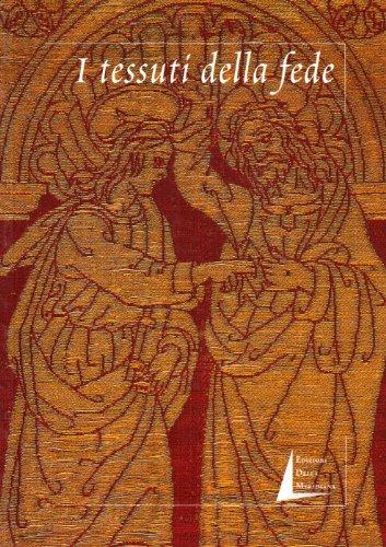 I tessuti della fede. Bordi figurati del XV e XVI secolo dalle collezioni del Museo del Tessuto di ...