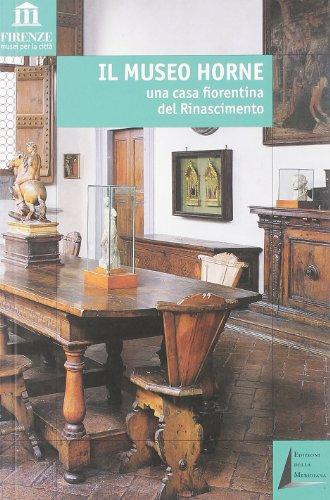 9788887478204: Il Museo Horne. Una casa fiorentina del Rinascimento (Firenze: musei per la città)