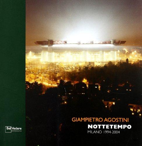 Nottetempo. Milano 1954-2004: Giampietro Agostini