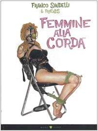 9788887495034: Femmine Alla Corda