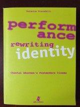 9788887503067: Performance, rewriting, identity: Chantal Akerman's postmodern cinema