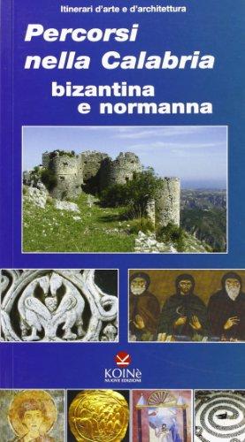 9788887509854: Percorsi nella Calabria bizantina e normanna