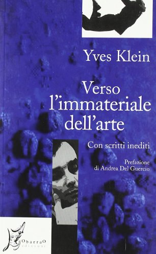 Verso l'immateriale dell'arte. Con scritti inediti (9788887510591) by [???]