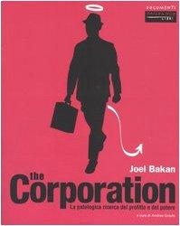 The corporation. La patologica ricerca del profitto e del potere (8887517908) by Joel Bakan