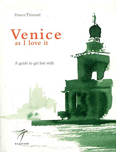 9788887528336: Venice as I love it. A guide to get lost with