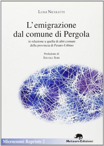 L'emigrazione dal comune di Pergola in relazione a quella di altri comuni della Provincia di ...