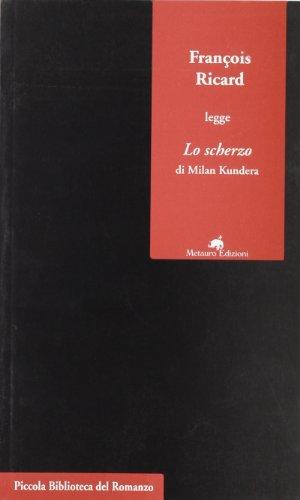 9788887543421: François Ricard legge «Lo scherzo» di Milan Kundera