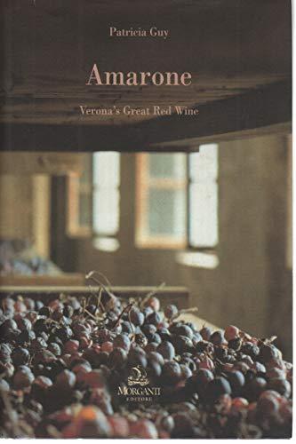 Amarone Verona's Great Red Wine: Patricia Guy
