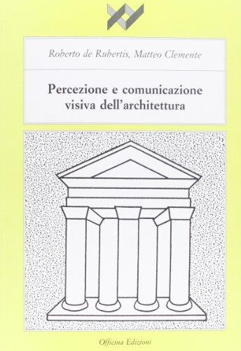 Percezione e comunicazione visiva dell architettura: Roberto De Rubertis,