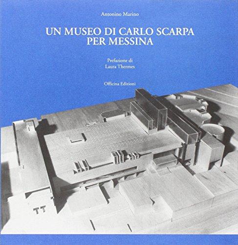 Il museo di Carlo Scarpa per Messina: Marino, Antonino