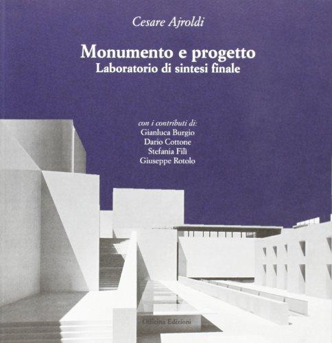 Monumento e progetto. Laboratorio di sintesi finale: Cesare Ajroldi