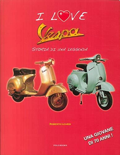 Vespa: Storia De Una Leggenda: Leardi Roberto