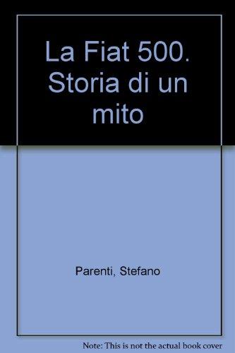 9788887577266  La Fiat 500. Storia di un mito - AbeBooks - Stefano ... 1fb14859c792