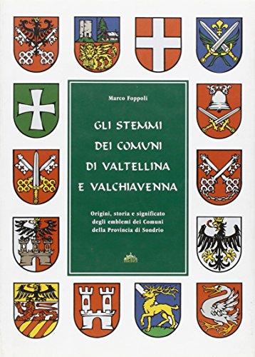Gli stemmi dei comuni di Valtellina e: Marco Foppoli