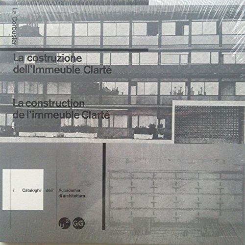 Le Corbusier: La Construction de l'Immeuble Clarte / La Costruzione dell'Immeuble ...