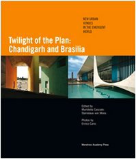 9788887624342: Twilight of the plan: Chandigarh and Brasilia (Cataloghi)