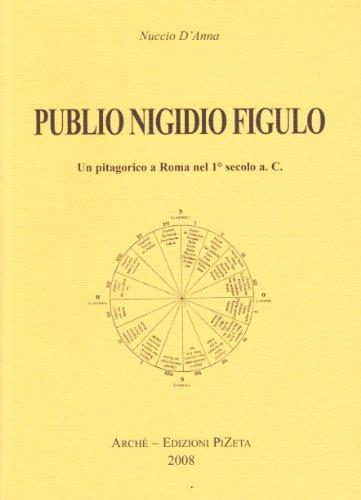 9788887625370: Publio Nigidio Figulo. Un pitagorico a Roma nel 1º secolo d.C. (Tradizione)