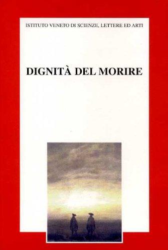 9788887626018: La dignità del morire. Atti del Convegno