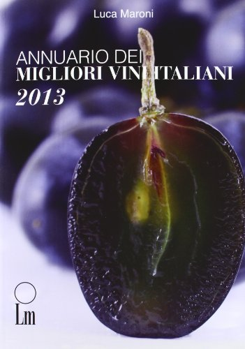 9788887631425: Annuario dei migliori vini italiani 2013