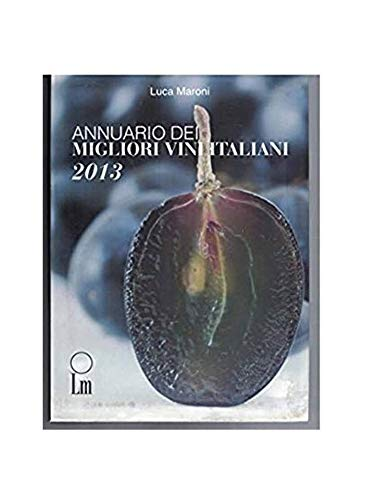 9788887631500: Annuario dei migliori vini italiani 2013