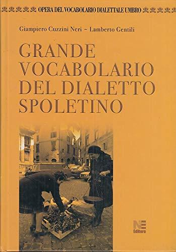 9788887648515: GRANDE VOCABOLARIO DEL DIALETTO SPOLETINO. Opera del Vocabolario Dialettale Umbro.