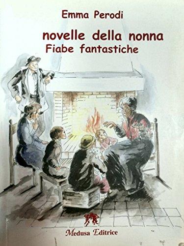 LE NOVELLE DELLA NONNA. FIABE FANTASTICHE: PERODI EMMA
