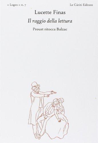 Il raggio della lettura. Proust ritocca Balzac.: Balzac, Honoré de;Proust,