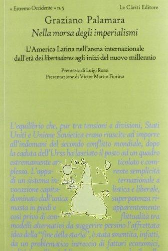 Nella morsa degli imperialismi. L'america Latina nell'arena internazionale dall'et&...