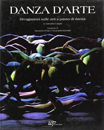 9788887666328: Danza d'arte. Divagazioni sulle arti a passo di danza