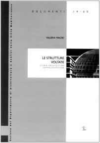 Le Strutture Voltate: Storia Architettura Rappresentazione.: Macrì, Valeria
