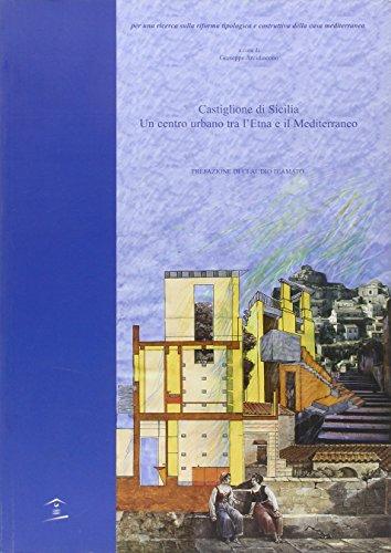 9788887669466: Castiglione di Sicilia. Un centro urbano tra l'Etna e il Mediterraneo