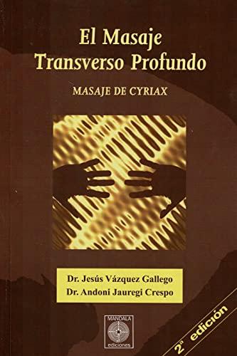 9788887691726: EL MASAJE TRANSVERSO PROFUNDO - MASAJE DE CYRIAX