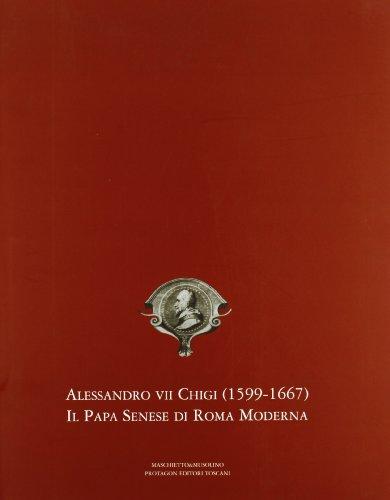 9788887700435: Alessandro VII Chigi. Il papa senese di Roma moderna. Catalogo della mostra