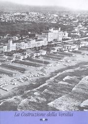La costruzione della Versilia (Storia, immagini, documenti).: Catalogo della Mostra: