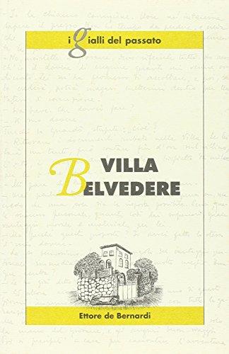 Villa Belvedere.: De Bernardi, Ettore