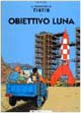 9788887715422: Le avventure di Tintin. Obiettivo luna