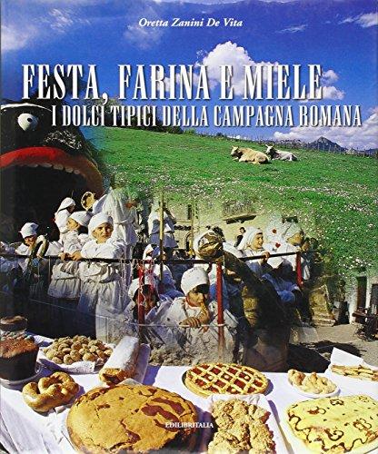 9788887732085: Festa, farina e miele. I dolci tipici della campagna romana