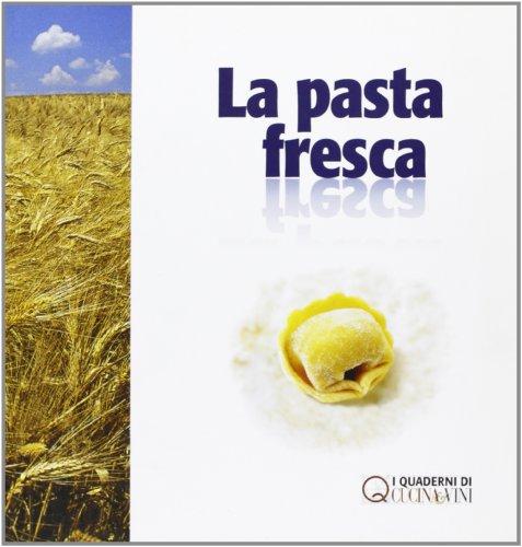 9788887732320: La pasta fresca (I quaderni di Cucina & Vini)