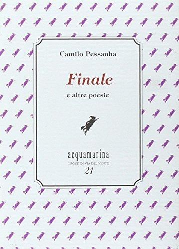 Finale e altre poesie: Camilo Pessanha