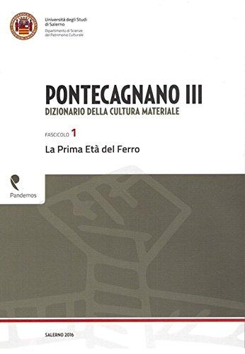9788887744699: Pontecagnano III. Dizionario della cultura materiale. Vol. 1: La prima età del ferro.