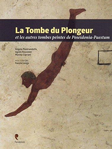 La Tombe Du Plongeur Et les Autres: Cipriani, Marina;Rouveret, Agnès;Pontrandolfo,