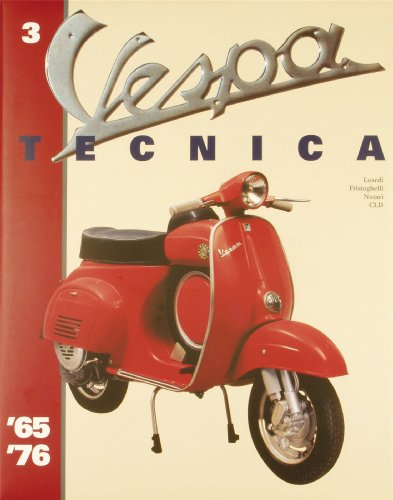9788887748192: Vespa Tecnica 3 (Vespa from 1965 thur 1976, Volume 3)