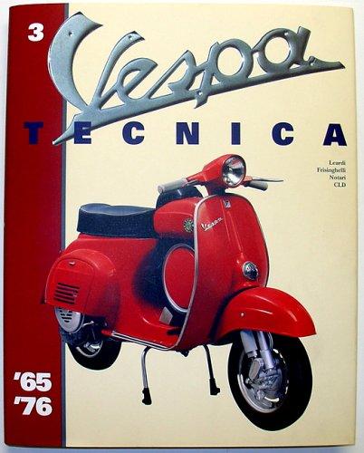 Vespa Tecnica 3 (Vespa from 1965 thur: Roberto Leardi