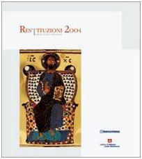 Restituzioni 2004. Tesori d'Arte restaurati.: Vicenza, Gallerie de