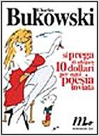 Si prega di allegare 10 dollari per ogni poesia inviata (9788887765588) by Bukowski, Charles