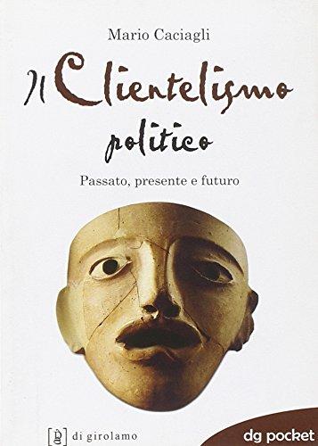 Il clientelismo politico. Passato, presente e futuro: Mario Caciagli