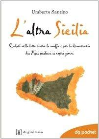 L'altra Sicilia. Caduti nella lotta contro la: Umberto Santino