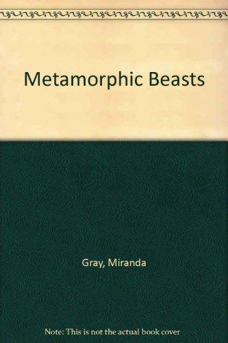 Metamorphic Beasts: Gray, Miranda